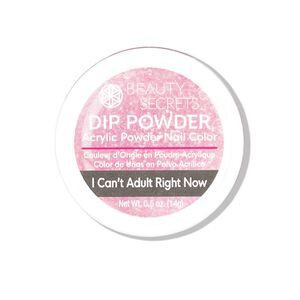 I Can't Adult Right Now Dip Powder