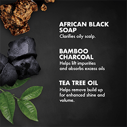 African Black Soap clarifies oily scalp. Bamboo Charcoal helps lift impurities and absorbs excess oils. Tea Tree Oil helps remove build up for enhanced shine and volume.