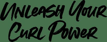 Unleash Your Curl Power