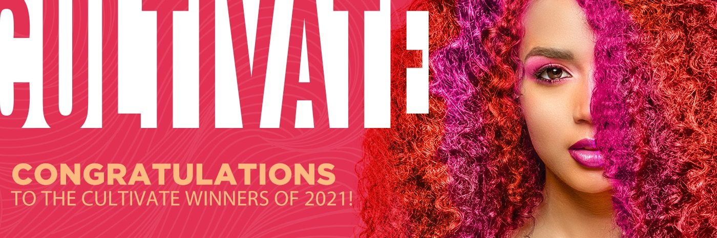 Congratulations to the 2021 Cultivate winners!