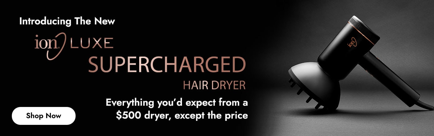 Introducing the new ion Luxe Supercharged Hair Dryer. Where power meets luxury.