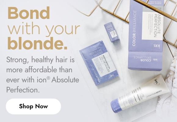 Bond with your blonde. Stong, healthy hair is more affordable than ever with ion Absolute Perfection. Shop Now.